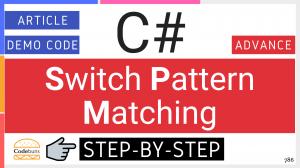 C# 7 Switch Pattern Matching
